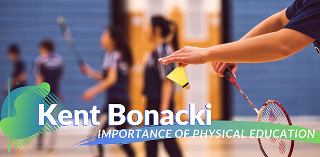 Kent Bonacki Looks at the Importance of Physical Education in Primary and Secondary School